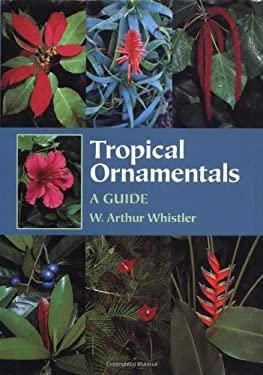 Tropical Ornamentals: A Guide 9780881924480