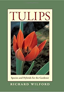 Tulips: Species and Hybrids for the Gardener 9780881927634