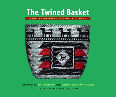 The Twined Basket: A Native American Art Activity Book 9780882407609