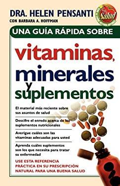 Una Guia Rapida Sobre Vitaminas Minerales y Suplementos 9780881138900