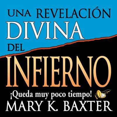 Una Revelacion Divina del Infierno 9780883688885