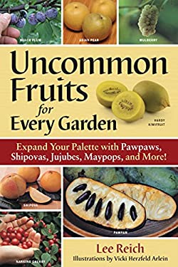 Uncommon Fruits for Every Garden 9780881929447