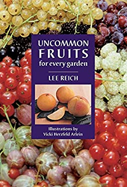 Uncommon Fruits for Every Garden 9780881926231