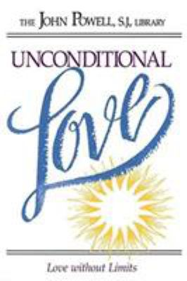 Unconditional Love: Love Without Limits 9780883473122