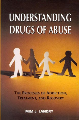 Understanding Drugs of Abuse: The Processes of Addiction, Treatment, and Recovery 9780880485333