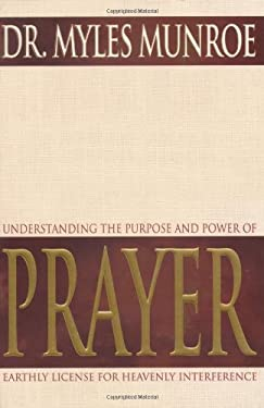 Understanding the Purpose and Power of Prayer 9780883684429
