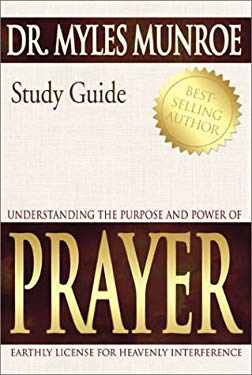 Understanding the Purpose and Power of Prayer Study Guide 9780883688564