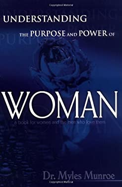 Understanding the Purpose and Power of Woman 9780883686713