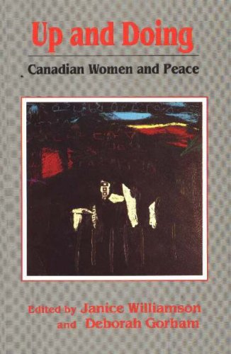 Up and Doing: Canadian Women and Peace 9780889611306