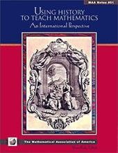 Using History to Teach Mathematics: An International Perspective