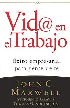 VID@ En El Trabajo: Exito Empresarial Para Gente de Fe 9780881139600