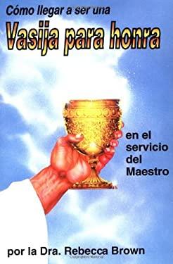 Vasija Para Honra = Becoming a Vessel of Honor 9780883683170
