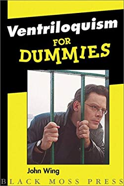 Ventriloquism for Dummies: Life of a Comedian 9780887533709