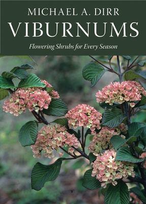 Viburnums: Flowering Shrubs for Every Season 9780881928532