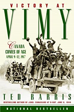 Victory at Vimy: Canada Comes of Age 9780887623592