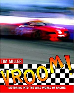 Vroom! : Motoring into the Wild World of Racing