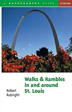 Walks and Rambles in and Around St. Louis 9780881503449