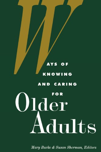 Ways of Knowing and Caring for the Older Adults 9780887375934