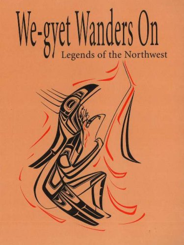 We-Gyet Wanders on: Legends of the Northwest 9780888396365