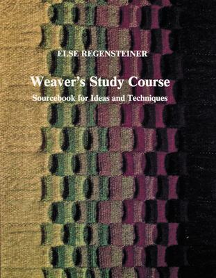 Weaver's Study Course: Sourcebook for Ideas and Techniques 9780887401121