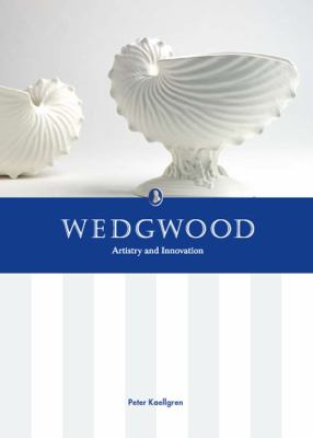 Wedgwood: Artistry and Innovation 9780888544667