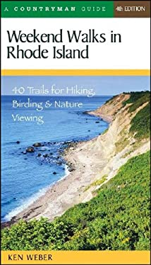 Weekend Walks in Rhode Island: 40 Trails for Hiking, Birding & Nature Viewing 9780881506143