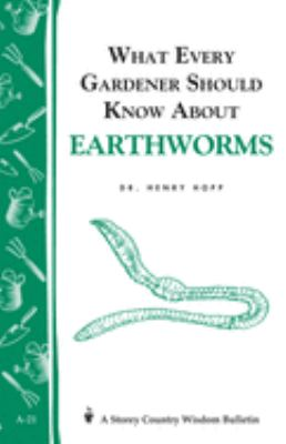 What Every Gardener Should Know about Earthworms 9780882661957