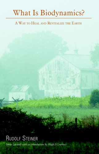 What Is Biodynamics?: A Way to Heal and Revitalize the Earth 9780880105408