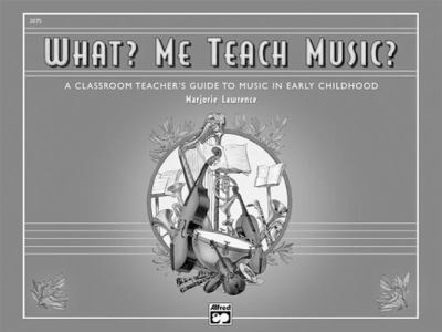 What? Me Teach Music? 9780882842134