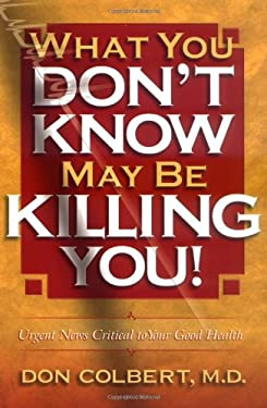 What You Don't Know May Be Killing You! 9780884196273