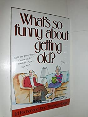 What's So Funny about Getting Old? 9780881662238