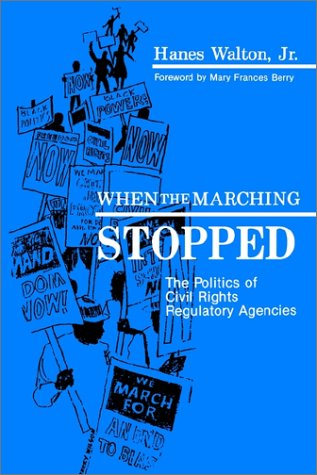 When Marching Stopped: The Politics of Civil Rights Regulatory Agencies 9780887066887