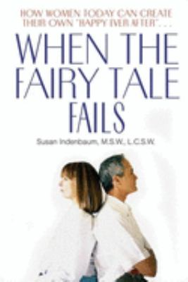 When the Fairy Tale Fails: How Women Today Can Create Their Own