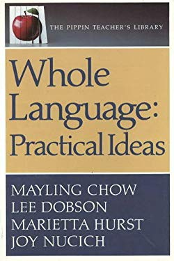 Whole Language Practical Ideas: Practical Ideas (the Pippin Teacher's Library): Practical Ideas 9780887510328