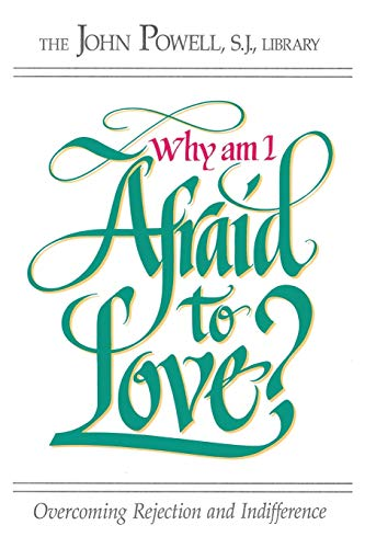 Why Am I Afraid to Love?: Overcoming Rejection and Indifference 9780883473221