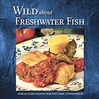 Wild about Freshwater Fish 9780883172643