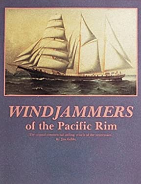 Windjammers of the Pacific Rim: The Coastal Commercial Sailing Vessels of the Yesteryears 9780887400865