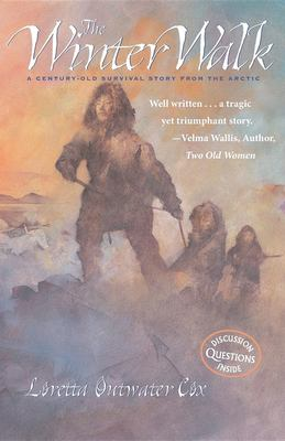 The Winter Walk: A Century-Old Survival Story from the 9780882405742