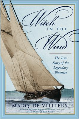 Witch in the Wind: The True Story of the Legendary Bluenose 9780887624087