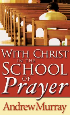 With Christ in the School of Prayer 9780883681060