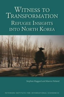 Witness to Transformation: Refugee Insights Into North Korea 9780881324389