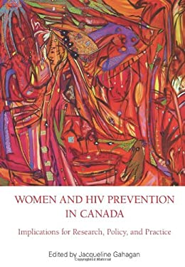 Women & HIV Prevention in Canada: Implications for Research, Policy & Practice 9780889614864