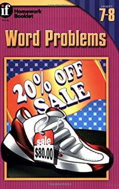 Word Problems Homework Booklet, Grades 7 - 8 9780880128650