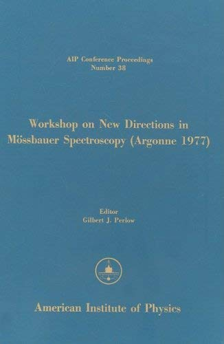 Workshop on New Directions in Mossbauer Spectroscopy (Argonne 1977) 9780883181379