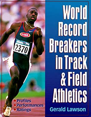World Record Breakers in Track & Field Athletics 9780880116794
