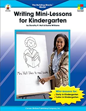 Writing Mini-Lessons for Kindergarten: The Building Blocks Model 9780887241192