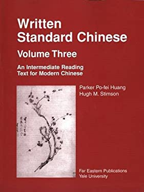 Written Standard Chinese, Volume Three: An Intermediate Reading Text for Modern Chinese 9780887101472