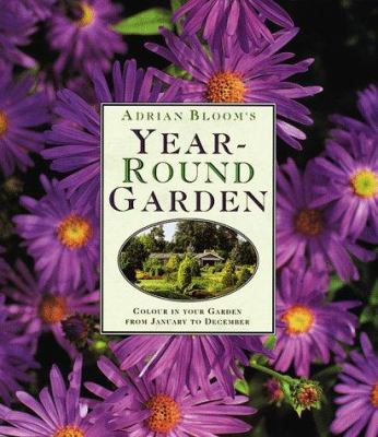 Year-Round Garden: Colour in Your Garden from January to December 9780881924572