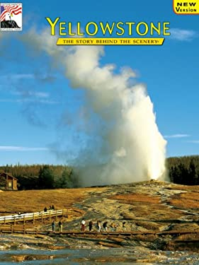 Yellowstone: The Story Behind the Scenery 9780887141409