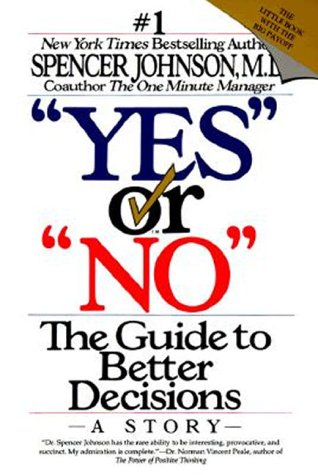 Yes or No: The Guide to Better Decisions 9780887306310